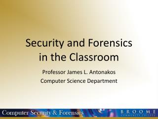 Security and Forensics in the Classroom