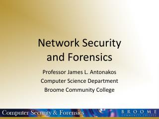 Network Security and Forensics