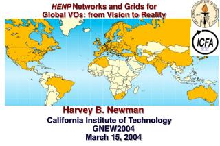 HENP  Networks and Grids for     Global VOs: from Vision to Reality