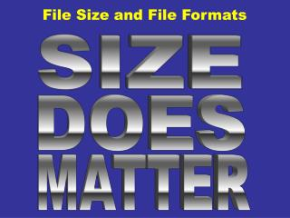 File Size and File Formats