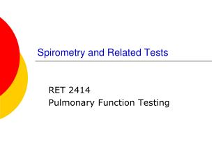 Spirometry and Related Tests