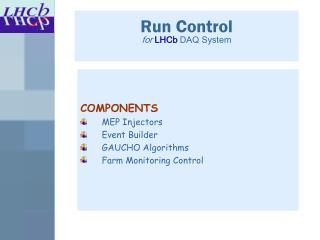 Run Control  for LHCb  DAQ System