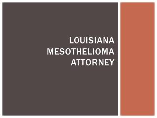 Mesothelioma Survivor Benefits In Louisiana