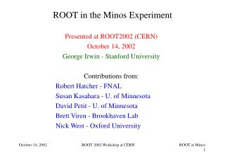 ROOT in the Minos Experiment