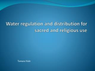 Water regulation and distribution for sacred and religious use