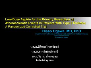 Hisao  Ogawa, MD, PhD Department of Cardiovascular Medicine Graduate School of Medical Sciences