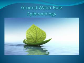 Ground Water Rule Epidemiology