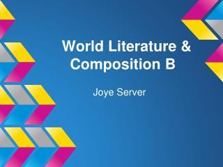 World Literature & Composition  B
