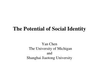 The Potential of Social Identity