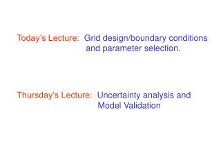 Today's Lecture:   Grid design/boundary conditions