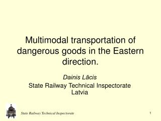 Multimodal transportation of dangerous goods in the Eastern direction.