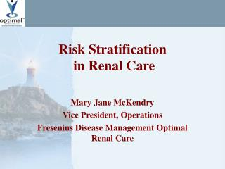 Risk Stratification  in Renal Care