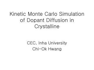 Kinetic Monte Carlo Simulation of Dopant Diffusion in Crystalline