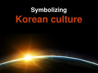 Symbolizing Korean culture
