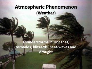 Atmospheric Phenomenon (Weather)