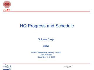 HQ Progress and Schedule