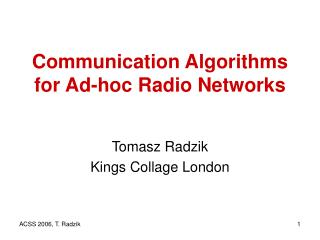Communication Algorithms for Ad-hoc Radio Networks