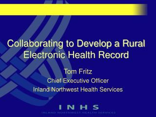Collaborating to Develop a Rural Electronic Health Record