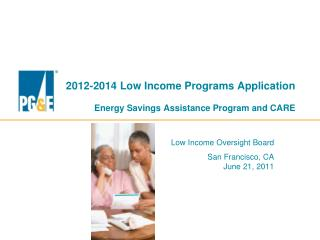 2012-2014 Low Income Programs Application Energy Savings Assistance Program and CARE
