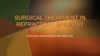 SURGICAL TREATMENT IN REFRACTORY EPILEPSY