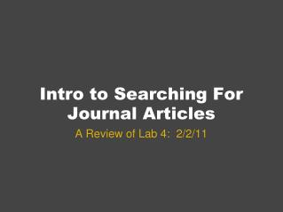 Intro to Searching For Journal Articles