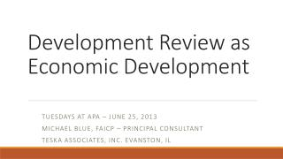 Development Review as  Economic Development