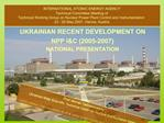 INTERNATIONAL ATOMIC ENERGY AGENCY  Technical Committee Meeting of   Technical Working Group on Nuclear Power Plant Cont
