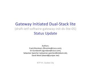 Gateway Initiated Dual-Stack lite (draft-ietf-softwire-gateway-init-ds-lite-05) Status Update