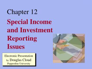 Special Income and Investment Reporting Issues