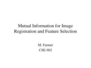 Mutual Information for Image Registration and Feature Selection