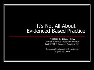 It's Not All About  Evidenced-Based Practice