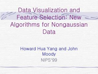 Data Visualization and Feature Selection: New Algorithms for Nongaussian Data