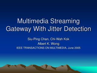 Multimedia Streaming Gateway With Jitter Detection