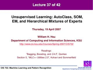 Thursday, 19 April 2007 William H. Hsu Department of Computing and Information Sciences, KSU