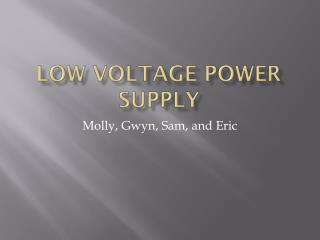 Low Voltage Power Supply