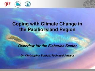 Coping with Climate Change in the Pacific Island Region