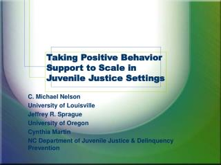 Taking Positive Behavior Support to Scale in Juvenile Justice Settings