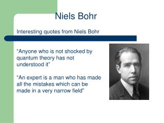 Interesting quotes from Niels Bohr