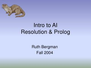 Intro to AI Resolution & Prolog