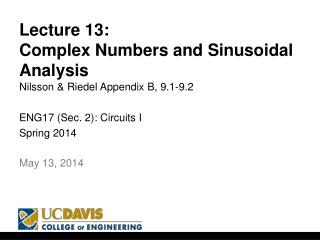 Lecture 13: Complex Numbers and Sinusoidal Analysis Nilsson & Riedel Appendix B, 9.1-9.2
