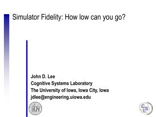 Simulator Fidelity: How low can you go?