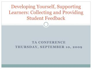 Developing Yourself, Supporting Learners: Collecting  and  Providing Student Feedback