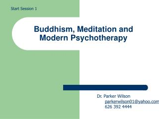 Buddhism, Meditation and Modern Psychotherapy