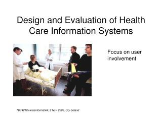 Design and Evaluation of Health Care Information Systems