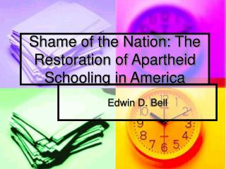 Shame of the Nation: The Restoration of Apartheid Schooling in America