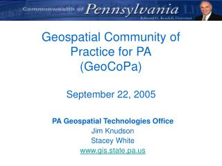Geospatial Community of  Practice for PA (GeoCoPa)  September 22, 2005