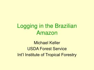 Logging in the Brazilian Amazon