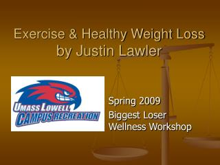 Exercise & Healthy Weight Loss by Justin Lawler