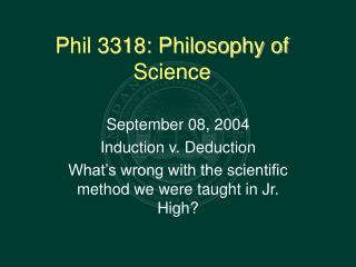 Phil 3318: Philosophy of Science