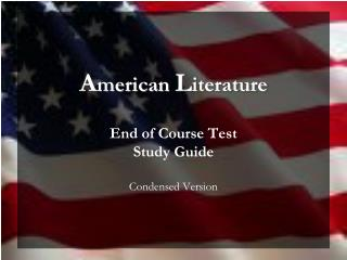 A merican  L iterature End of Course Test  Study Guide Condensed Version